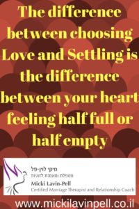 Text love and settling is the difference between your heart feeling half full or half empty