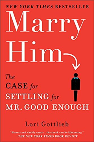 Book Review: Marry Him The Case for Settling for Mr. Good Enough